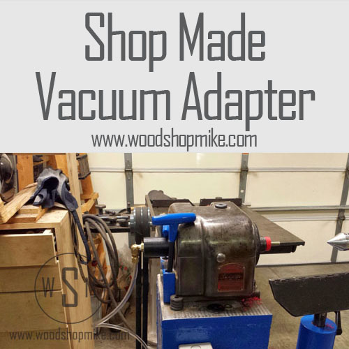 Vacuum Adapter for Your Lathe