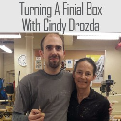 Turning a Finial Box With Cindy Drozda