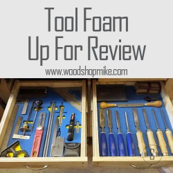 Tool Foam, Up For Review