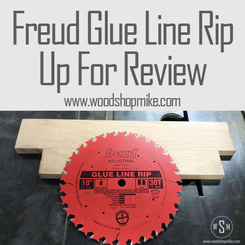 Freud Glue Line Rip Blade, Up For Review